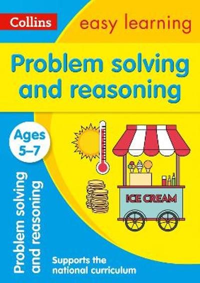 Problem Solving and Reasoning Ages 5-7 - Collins Easy Learning