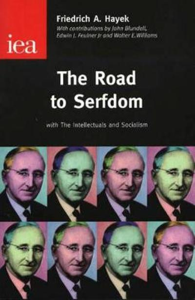 The Road to Serfdom - Friedrich, A. Hayek