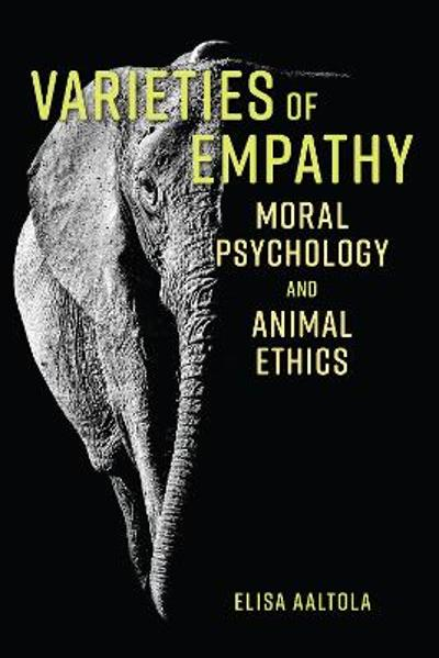 Varieties of Empathy - Elisa Aaltola