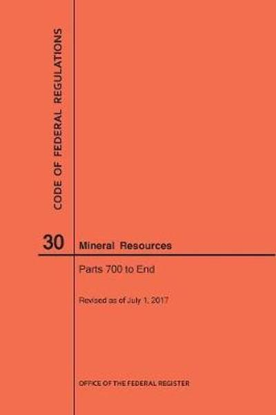 Code of Federal Regulations Title 30, Mineral Resources, Parts 700-End, 2017 - Nara