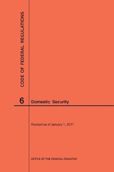Code of Federal Regulations Title 6, Domestic Security, 2017 - Nara