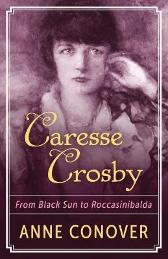 Caresse Crosby - Anne Conover