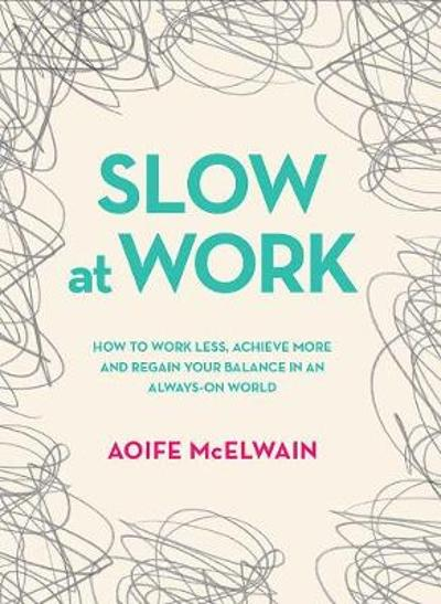 Slow At Work - Aoife McElwain