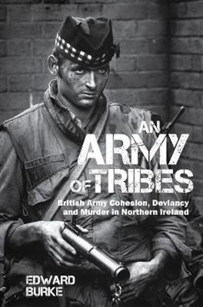 An Army of Tribes - Edward Burke