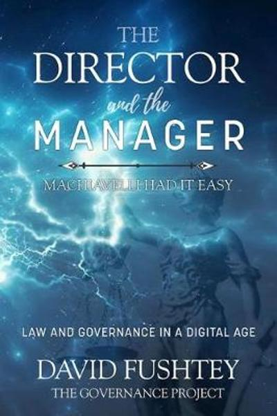 The Director and The Manager - David S. Fushtey