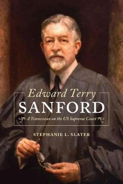 Edward Terry Sanford - Stephanie L. Slater
