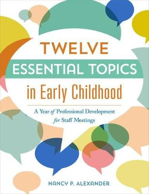 Twelve Essential Topics in Early Childhood - Nancy P. Alexander