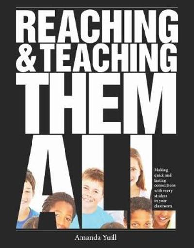 Reaching & Teaching Them All - Amanda Yuill