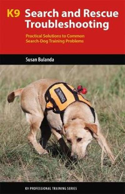 K9 Search and Rescue Troubleshooting - Susan Bulanda