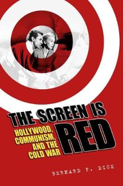 The Screen Is Red - Bernard F. Dick