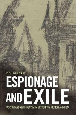 Espionage and Exile - Phyllis Lassner
