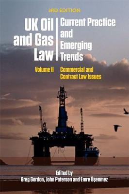 Uk Oil and Gas Law: Current Practice and Emerging Trends - Greg Gordon