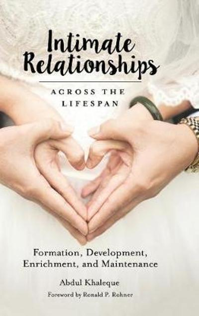 Intimate Relationships across the Lifespan - Abdul Khaleque