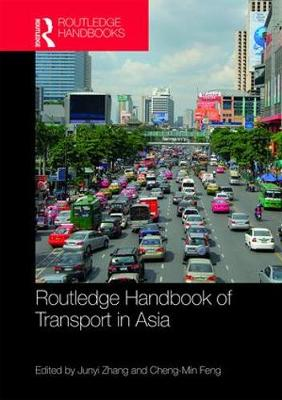 Routledge Handbook of Transport in Asia - Junyi Zhang