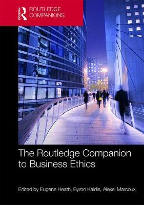 The Routledge Companion to Business Ethics - Eugene Heath