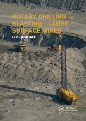 Rotary Drilling and Blasting in Large Surface Mines - Balchandra V. Gokhale