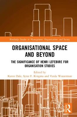 Organisational Space and Beyond - Karen Dale