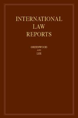 International Law Reports  : Volume 174 - Christopher Greenwood