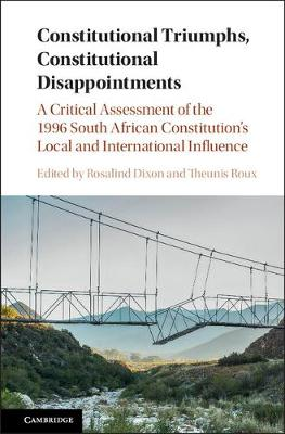 Constitutional Triumphs, Constitutional Disappointments - Rosalind Dixon