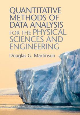 Quantitative Methods of Data Analysis for the Physical Sciences and Engineering - Professor Douglas G. Martinson