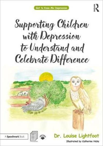Supporting Children with Depression to Understand and Celebrate Difference - Louise Lightfoot