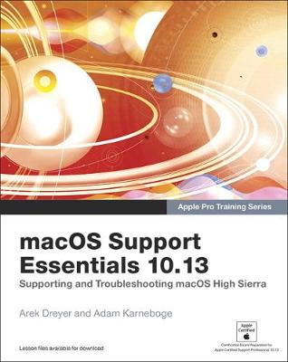 macOS Support Essentials 10.13 - Apple Pro Training Series - Arek Dreyer