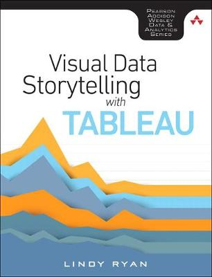Visual Data Storytelling with Tableau - Lindy Ryan