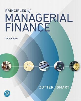 Principles of Managerial Finance - Chad J. Zutter