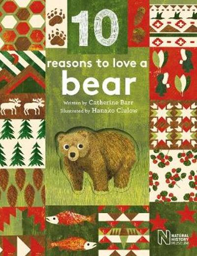 10 Reasons to Love... a Bear - Catherine Barr