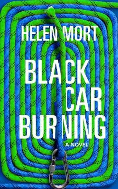 Black Car Burning - Helen Mort