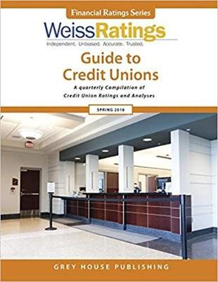 Weiss Ratings Guide to Credit Unions, Spring 2018 - Weiss Ratings