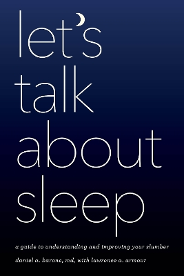 Let's Talk about Sleep - Daniel A. Barone