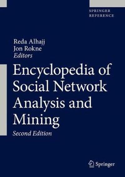 Encyclopedia of Social Network Analysis and Mining - Reda Alhajj