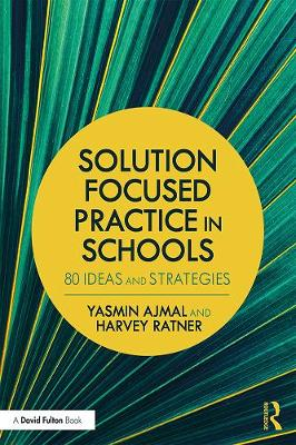 Using Solution Focused Practice in Schools - Yasmin Ajmal