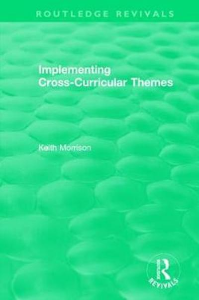 Implementing Cross-Curricular Themes (1994) - Keith Morrison