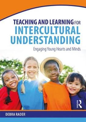 Teaching and Learning for Intercultural Understanding - Debra Rader