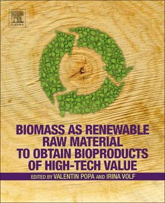 Biomass as Renewable Raw Material to Obtain Bioproducts of High-Tech Value - Valentin I. Popa