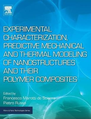 Experimental Characterization, Predictive Mechanical and Thermal Modeling of Nanostructures and Their Polymer Composites - Russo