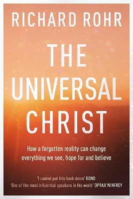 The The Universal Christ: - Richard Rohr