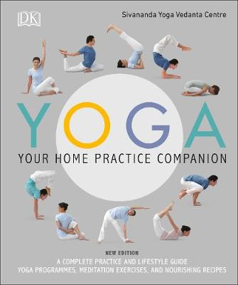 Yoga Your Home Practice Companion - Sivananda Yoga Vedanta Centre