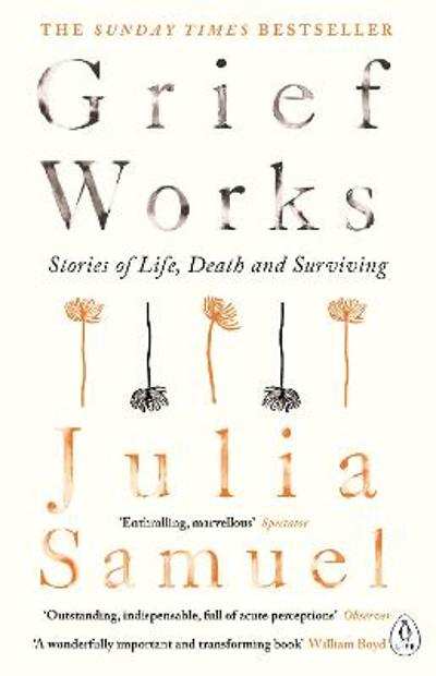 Grief Works - Julia Samuel