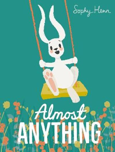 Almost Anything - Sophy Henn