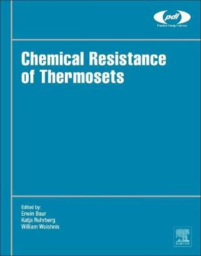 Chemical Resistance of Thermosets - Erwin Baur