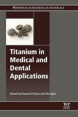 Titanium in Medical and Dental Applications - Francis H. Froes
