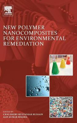 New Polymer Nanocomposites for Environmental Remediation - Hussain