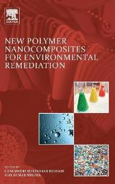 New Polymer Nanocomposites for Environmental Remediation - Chaudhery Mustansar Hussain Ajay Kumar Mishra