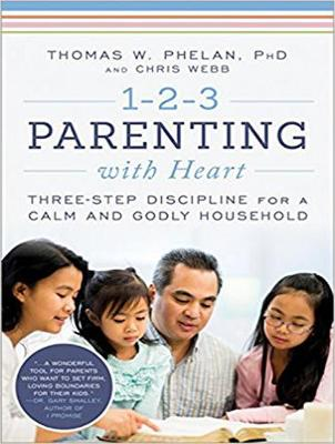 1-2-3 Parenting with Heart - Thomas W. Phelan