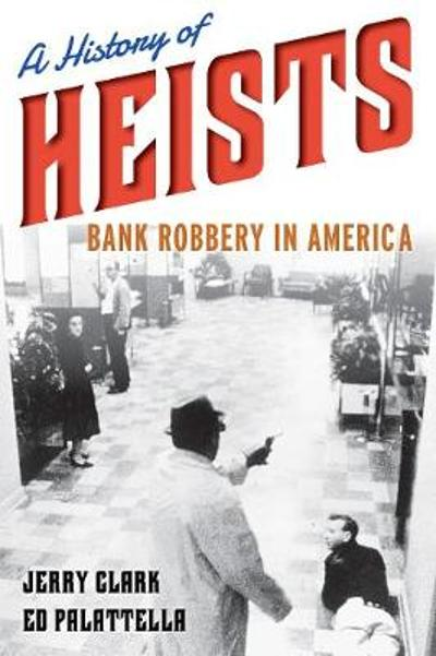A History of Heists - Jerry, Clark
