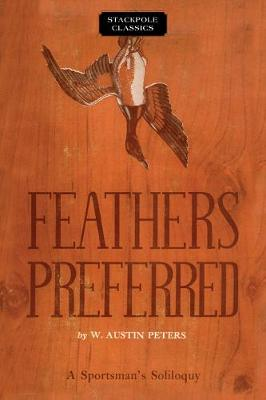 Feathers Preferred - W Austin Peters
