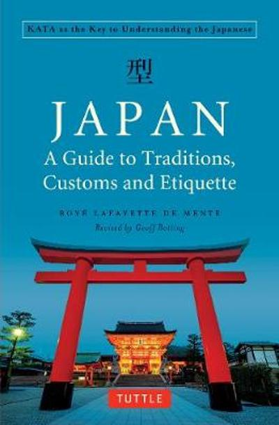 Japan: A Guide to Traditions, Customs and Etiquette - Boye Lafayette De Mente